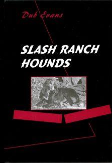 Slash Ranch Hounds Book by G.W. Dub Evans