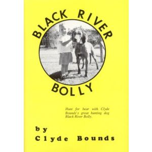Black River Bolly Book by Clyde Bounds