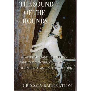 The Sound of the Hounds Book By Gregory Bart Nation
