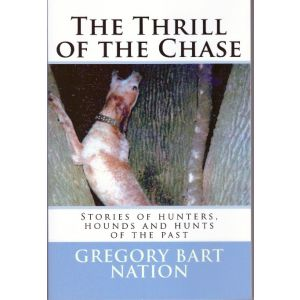 The Thrill of the Chase By Gregory Bart Nation