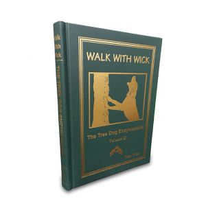 Walk With Wick: The Treedog Encyclopedia Volume 2